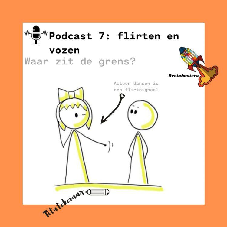 S1E7 Flirten en vozen – De Breinbusters
