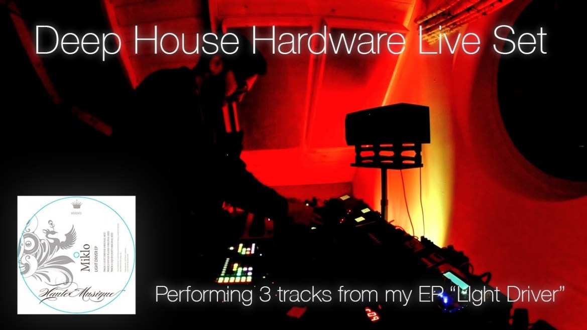 Deep House Hardware Live Set – Performing 3 tracks from my Light Driver EP on Haute Musique