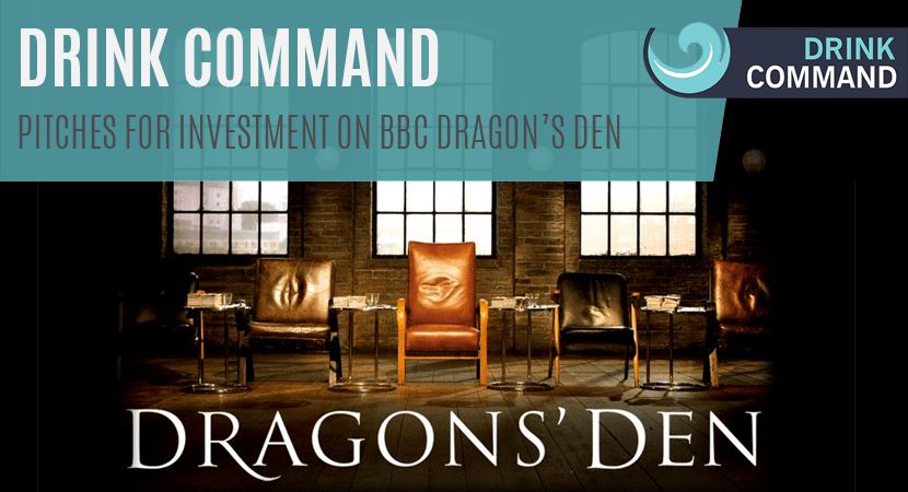Blog post header Drink Command pitches for investment on BBC Dragons Den