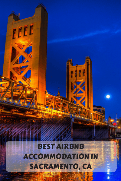 Best Airbnb Accommodation in Sacramento, CA