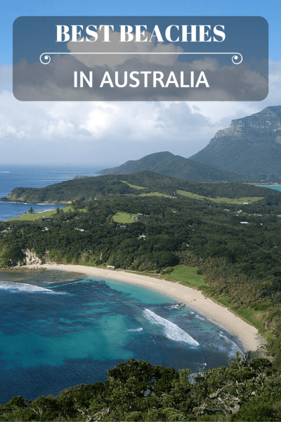 10 of the most incredible beaches in Australia, plus 1 you have probably never heard of before that should definitely be on your travel list!