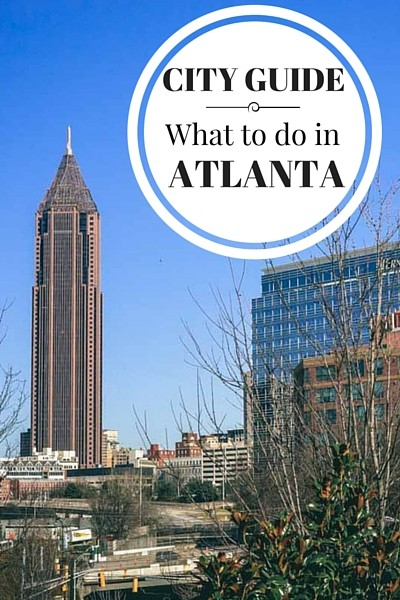 What to do in Atlanta, when to visit, where to stay, where to eat and more tips and advice for visiting the capital of Georgia in the U.S.A.