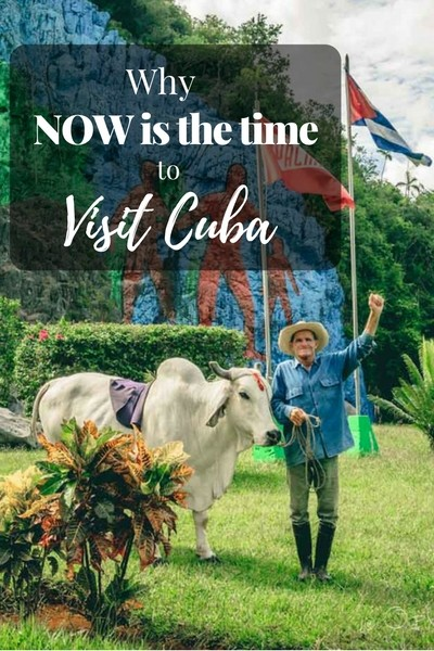 Why visit cuba now