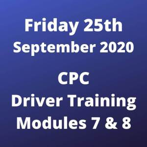 CPC Driver Training Modules 7 and 8 Friday 25 September 2020