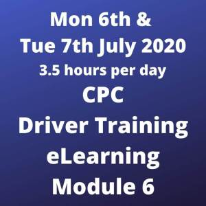 Driver CPC Training Module 6 Online 6 and 7 July 2020