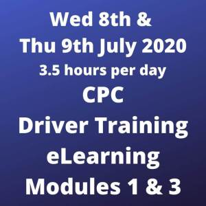 Driver CPC Training Modules 1 and 3 Online 8 and 9 July 2020