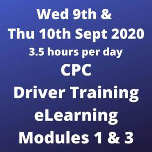 Driver CPC Training Modules 1 and 3 Online 9 and 10 September 2020