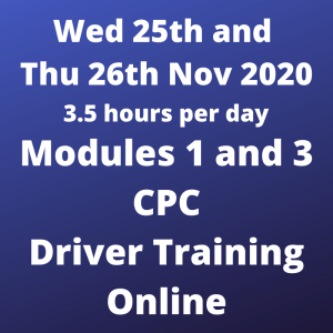 Driver CPC Training Modules 1 and 3 Online 25 and 26 November 2020