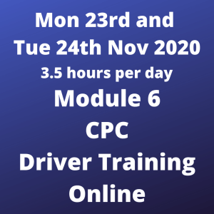 Module 6 CPC Driver Training - 23 and 24 Nov 2020