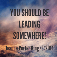 You Should Be Leading Somewhere!