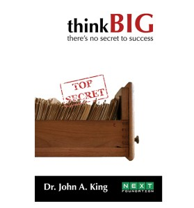 Dr. John A. King There's No Secret to Success