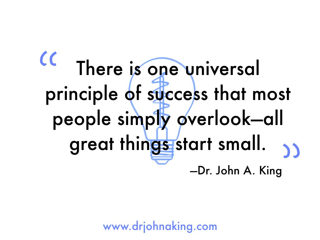 All great things start small #drjohnaking