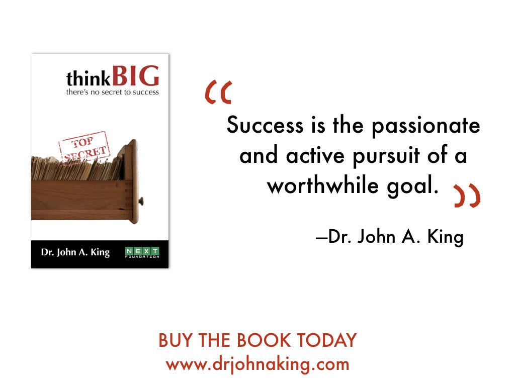 Think Big: No Secret to Success #drjohnaking