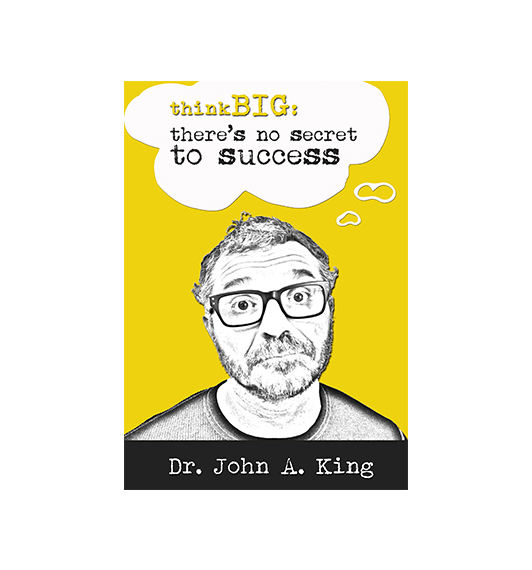 Think Big: There's No Secret to Success #drjohnaking