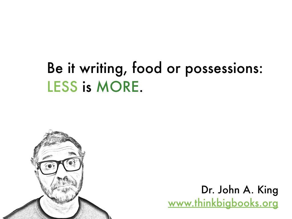 LessisMore #drjohnaking #thinkbigbooks