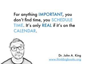 Schedule Time #drjohnaking #thinkbigbooks