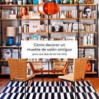 Cómo decorar un mueble de salón antiguo (para que deje de ser horrible)