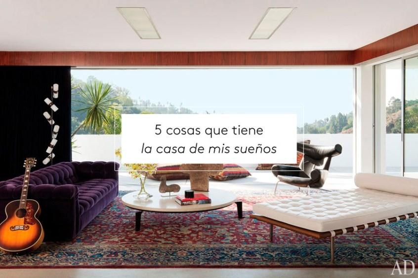 5 cosas que tiene la casa de mis sue os decoraci n diy for Cosas de casa decoracion online