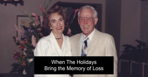 when the holidays bring the memory of loss