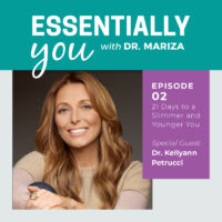 Essentially You Podcast 002: 21 Days to a Slimmer and Younger You with Dr. Kellyann Petrucci