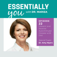 Essentially You Podcast 022: Prevent and Reverse Full Spectrum Autoimmune Disease with Diet with Amy Myers