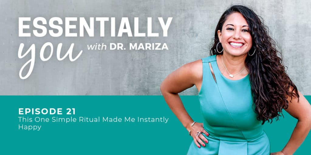 Essentially You Podcast Episode 021: This One Simple Ritual Made Me Instantly Happy