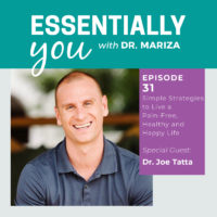 Essentially You Podcast 031: Heal Your Pain Now: Simple Strategies to Live a Pain-Free, Healthy and Happy Life with Dr. Joe Tatta