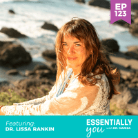 Essentially-You-podcast-ep-123-Dr-Lissa-Rankin