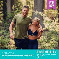 Essentially-You-podcast-ep-157-Vanessa-and-Adam-Lambert-sq