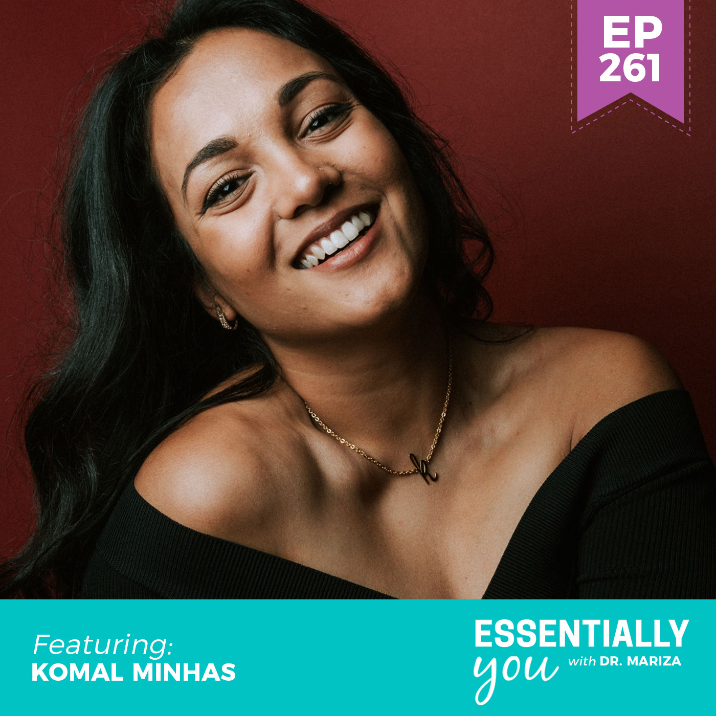 #261: Unlocking Your Resilience During Times of Adversity  with Komal Minhas