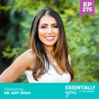 Essentially-You-podcast-ep-275-Dr.-Amy-Shah-sq