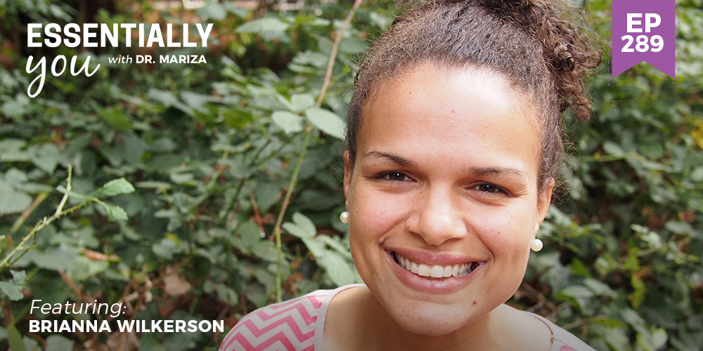 #289: Why Your Health (and Worth) Is So Much More Than Your Weight with Brianna Wilkerson