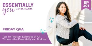 #301: Top 10 Podcast Episodes of All Time on the Essentially You Podcast