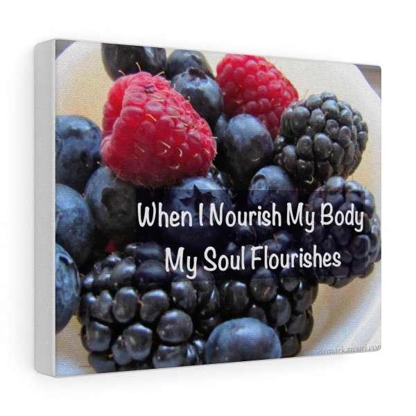 When I Nourish My Body... -Canvas Gallery Wraps 1
