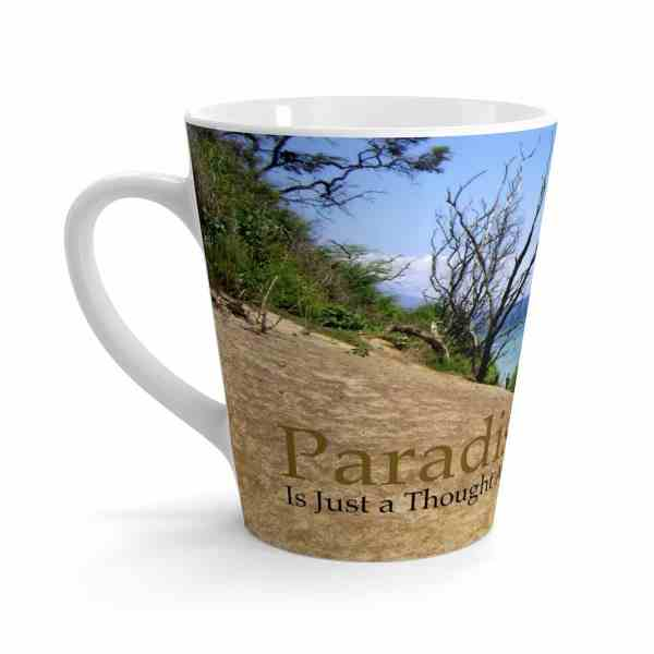 Paradise Is Just a Thought Away -Latte mug 3