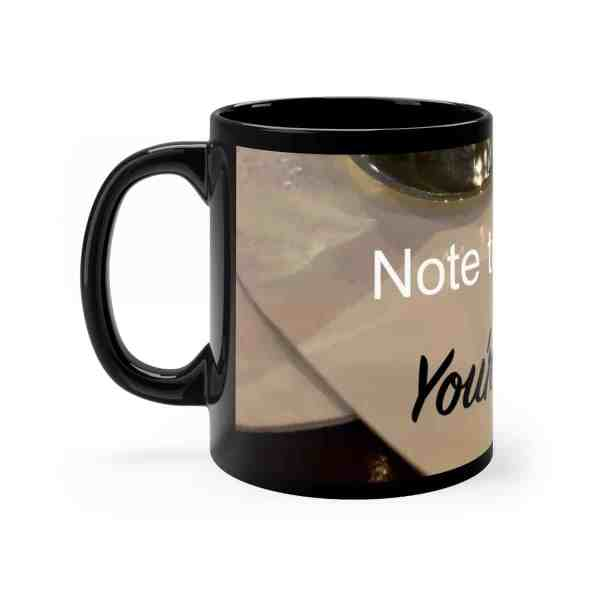 Note to Self... -Inspirational Ceramic Mug 11oz 3