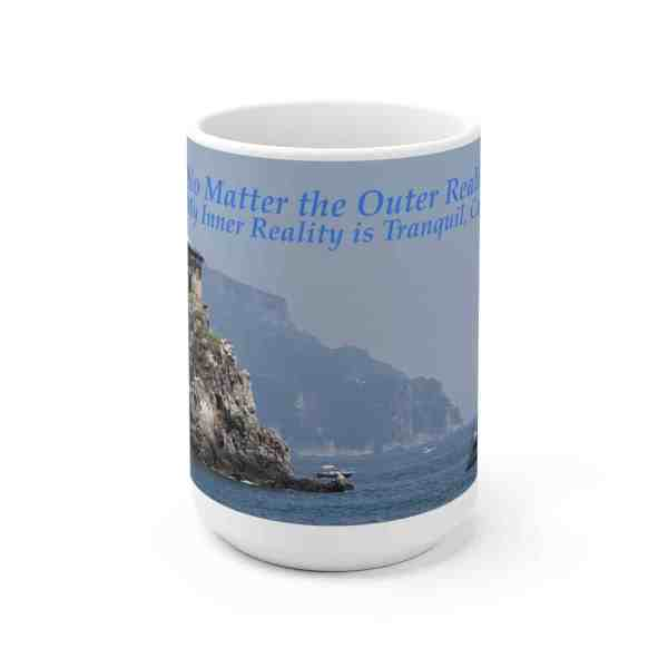 No Matter the Outer Reality... -Inspirational Ceramic Mug 4