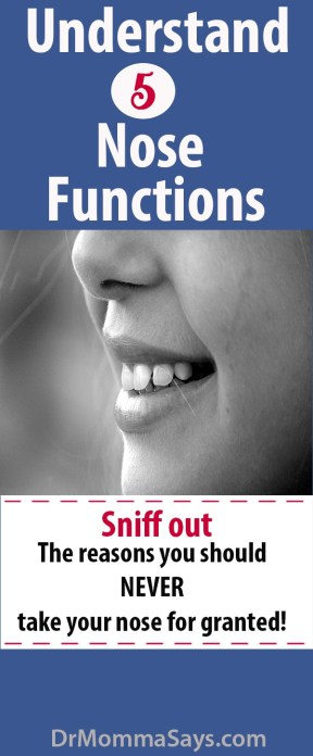 Dr. Momma discusses the importance of the outer and inner part of the nose and nasal cavity while highlighting 5 fabulous functions of the nose.