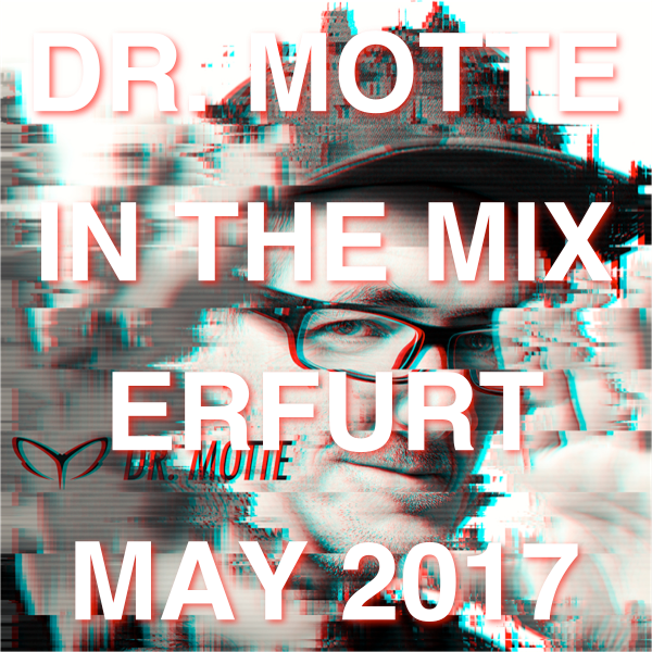 New Dr. Motte DJ Set Live from Erfurt May 2017