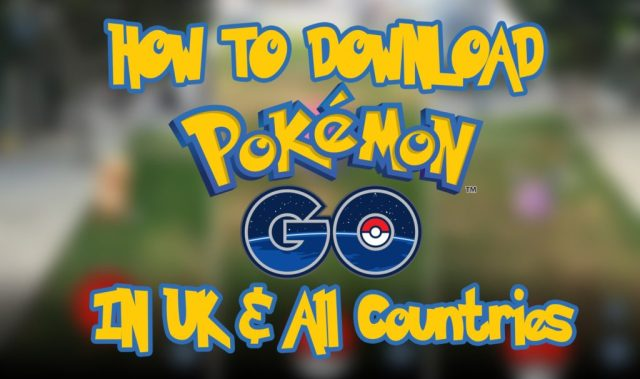 download pokemon go in any country