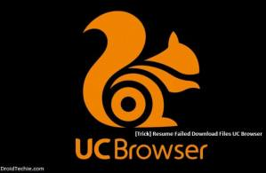 [Trick] Resume Failed Download Files UC Browser