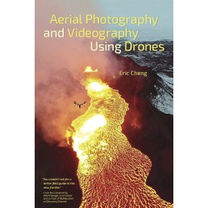 Aerial Photography and Videography Using Drones by Eric Cheng