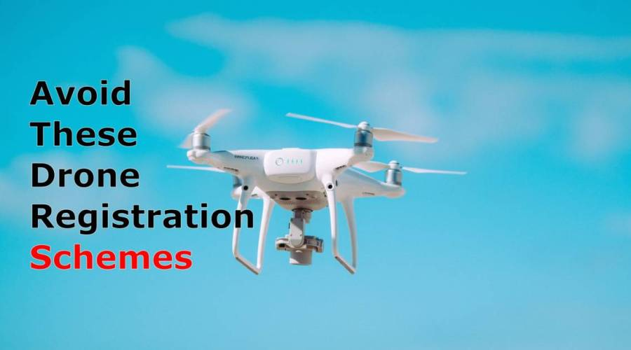 Avoid These Drone Registration Schemes  — How to Register Your Drone Correctly with the FAA