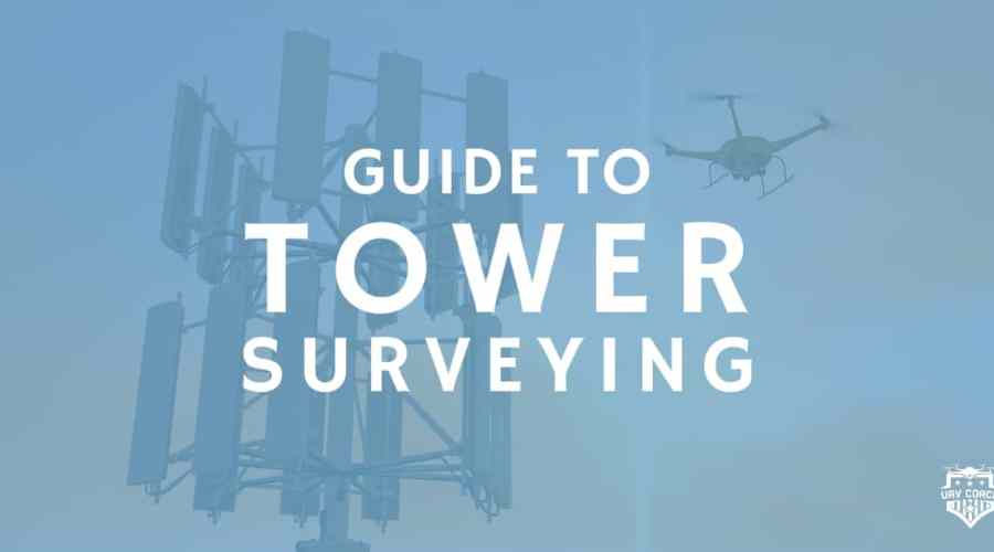 GUIDE TO TOWER SURVEYING WITH DRONES