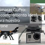 Cámaras GoPro: el complemento ideal para nuestro drone
