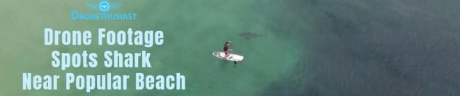 drone footage spots shark near beach