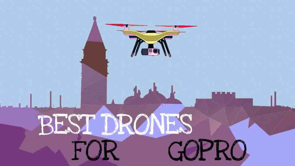 Best drones for GoPro: Featured Image