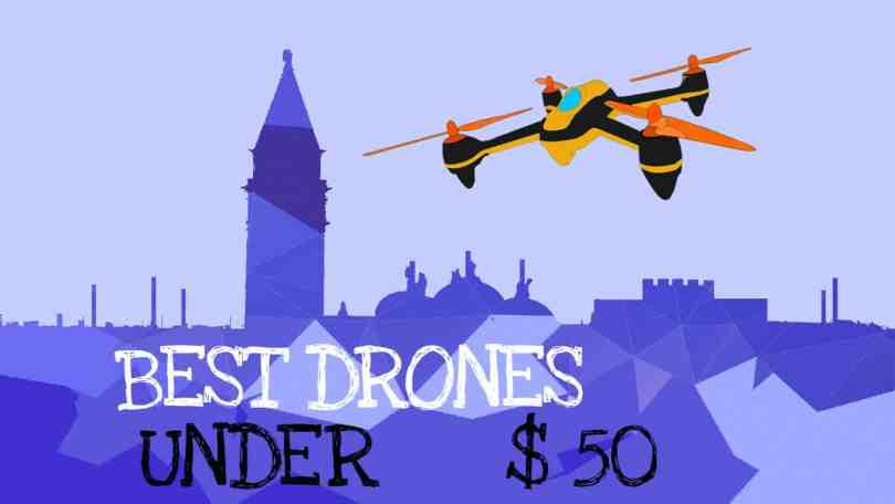 Best drones under 50: Featured Image