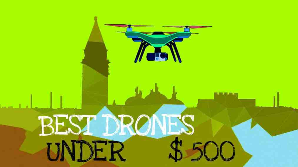 Best drones under 500: Featured Image