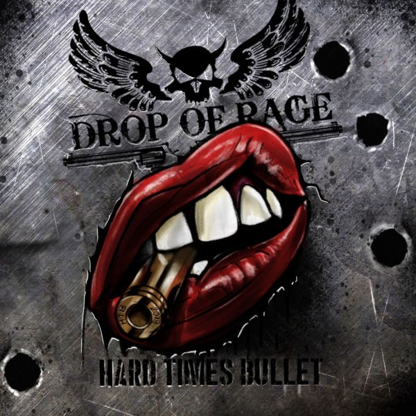 DROP OF RAGE Cover-HTB Drop of rage - Hard Times Bullet